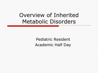 Overview of Inherited Metabolic Disorders