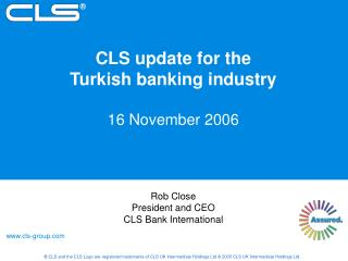CLS update for the  Turkish banking industry 16 November 2006