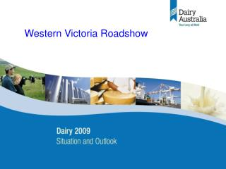 Dairy 2009 – Situation & Outlook Industry briefing 22 May 2008 (final)