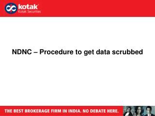 NDNC � Procedure to get data scrubbed