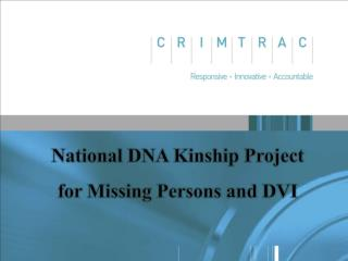 National DNA Kinship Project for Missing Persons and DVI