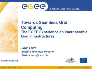 Towards Seamless Grid Computing The EGEE Experience on Interoperable Grid Infrastructures