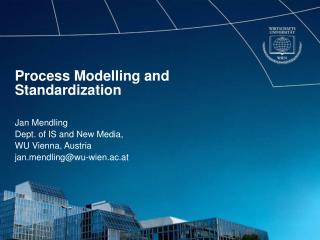 Process Modelling and  Standardization