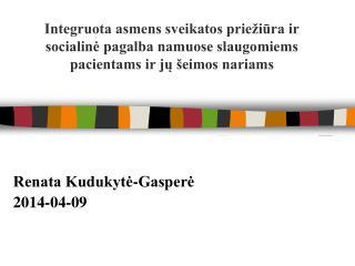 Renata Kudukytė-Gasperė  2014-04-09
