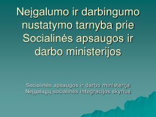 Neįgalumo ir darbingumo nustatymo tarnyba prie Socialinės apsaugos ir darbo ministerijos