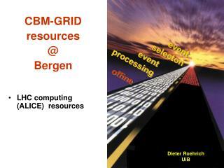 CBM-GRID resources  @  Bergen