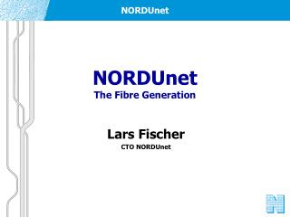 NORDUnet The Fibre Generation
