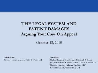 THE LEGAL SYSTEM AND  PATENT DAMAGES Arguing Your Case On Appeal