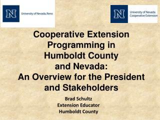 Brad Schultz Extension Educator Humboldt County