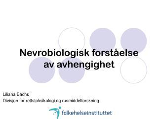 Nevrobiologisk forståelse av avhengighet