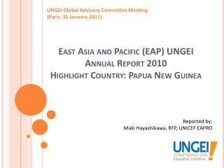 East Asia and Pacific (EAP) UNGEI Annual Report 2010 Highlight Country: Papua New Guinea