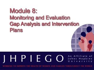 Module 8:   Monitoring and Evaluation  Gap Analysis and Intervention Plans