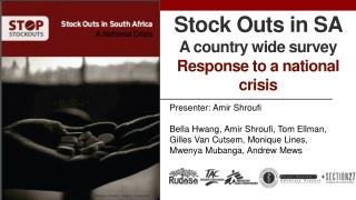 Stock Outs in SA  A country wide survey Response to a national crisis