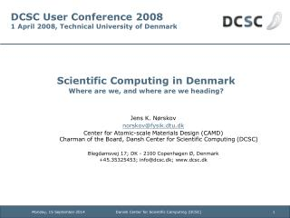 DCSC User Conference 2008 1 April 2008, Technical University of Denmark