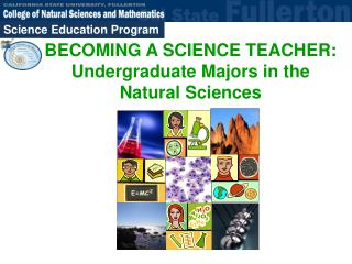 BECOMING A SCIENCE TEACHER: Undergraduate Majors in the Natural Sciences