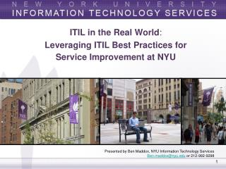 ITIL in the Real World:  Leveraging ITIL Best Practices for  Service Improvement at NYU