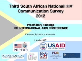 Third South African National HIV Communication Survey 2012 Preliminary Findings