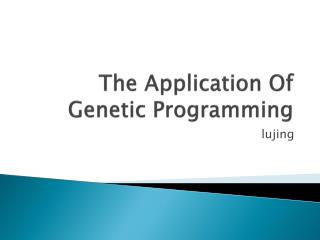The Application Of Genetic Programming