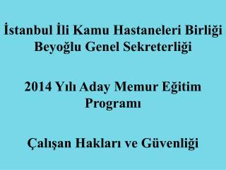 İstanbul İli Kamu Hastaneleri Birliği Beyoğlu Genel Sekreterliği