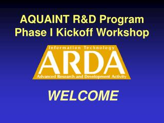 AQUAINT R&D Program  Phase I Kickoff Workshop