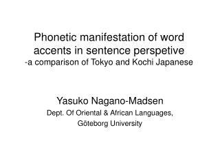 Yasuko Nagano-Madsen Dept. Of Oriental & African Languages, Göteborg University