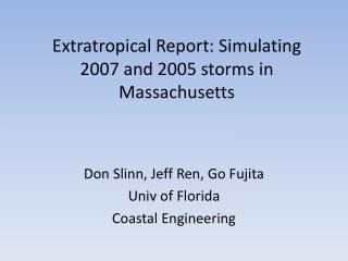 Extratropical  Report: Simulating 2007 and 2005 storms in Massachusetts