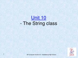 Unit 10 - The String class