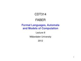 CDT314 FABER Formal Languages, Automata  and Models of Computation Lecture 9 Mälardalen University