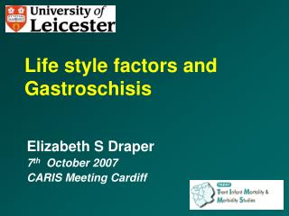 Life style factors and Gastroschisis