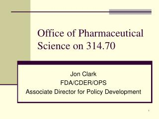 Office of Pharmaceutical Science on 314.70