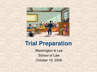Trial Preparation