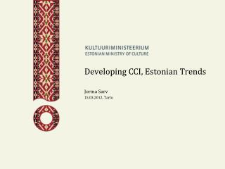 Developing CCI, Estonian Trends