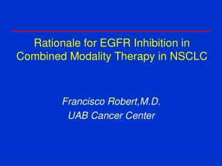 Rationale for EGFR Inhibition in Combined Modality Therapy in NSCLC