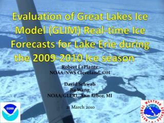 Robert LaPlante NOAA/NWS Cleveland, OH David Schwab Jia Wang NOAA/GLERL  Ann Arbor, MI