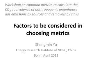 Factors to be considered in choosing metrics