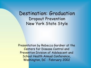 Destination: Graduation Dropout Prevention New York State Style