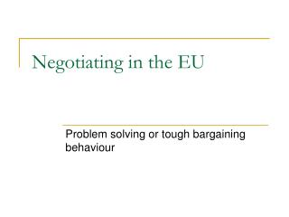 Negotiating in the EU