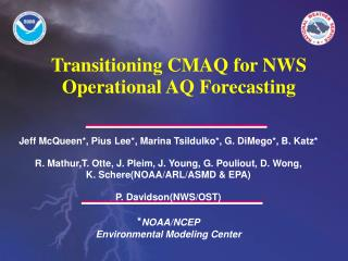 Transitioning CMAQ for NWS Operational AQ Forecasting
