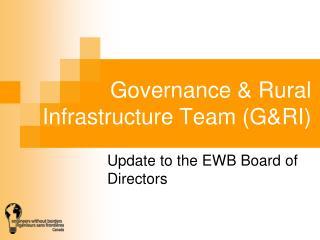 Governance & Rural Infrastructure Team (G&RI)
