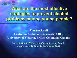 What are the most effective strategies to prevent alcohol problems among young people?