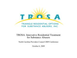 TROSA: Innovative Residential Treatment  for Substance Abusers