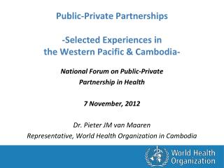 Public-Private Partnerships  -Selected Experiences in  the Western Pacific & Cambodia-