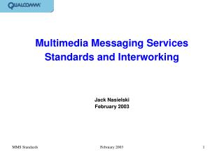 Multimedia Messaging Services Standards and Interworking