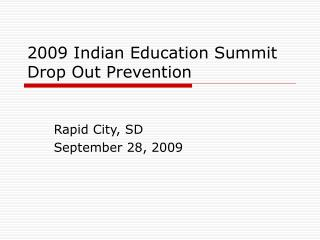 2009 Indian Education Summit Drop Out Prevention