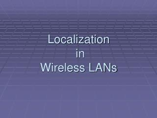 Localization  in  Wireless LANs