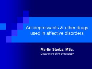 Antidepressants   other drugs  used in affective disorders