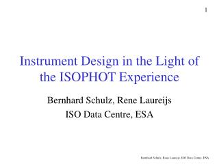 Instrument Design in the Light of the ISOPHOT Experience