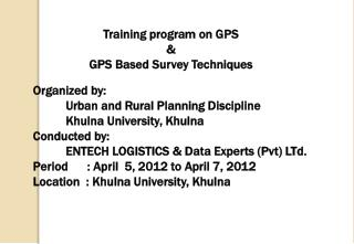 Training program on GPS  &  GPS Based Survey Techniques  Organized by: