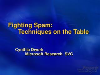 Fighting Spam:  	Techniques on the Table