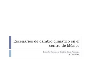 Escenarios de cambio climático en el centro de México